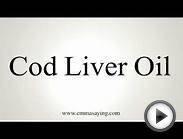 How to Pronounce Cod Liver Oil